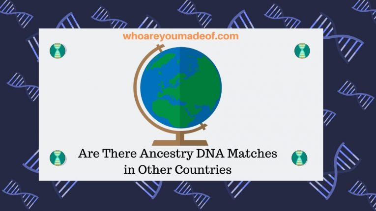 Are There Ancestry DNA Matches in Other Countries