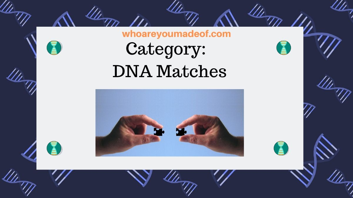Category:  DNA Matches