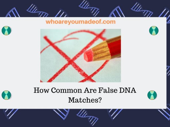 How Common Are False DNA Matches_
