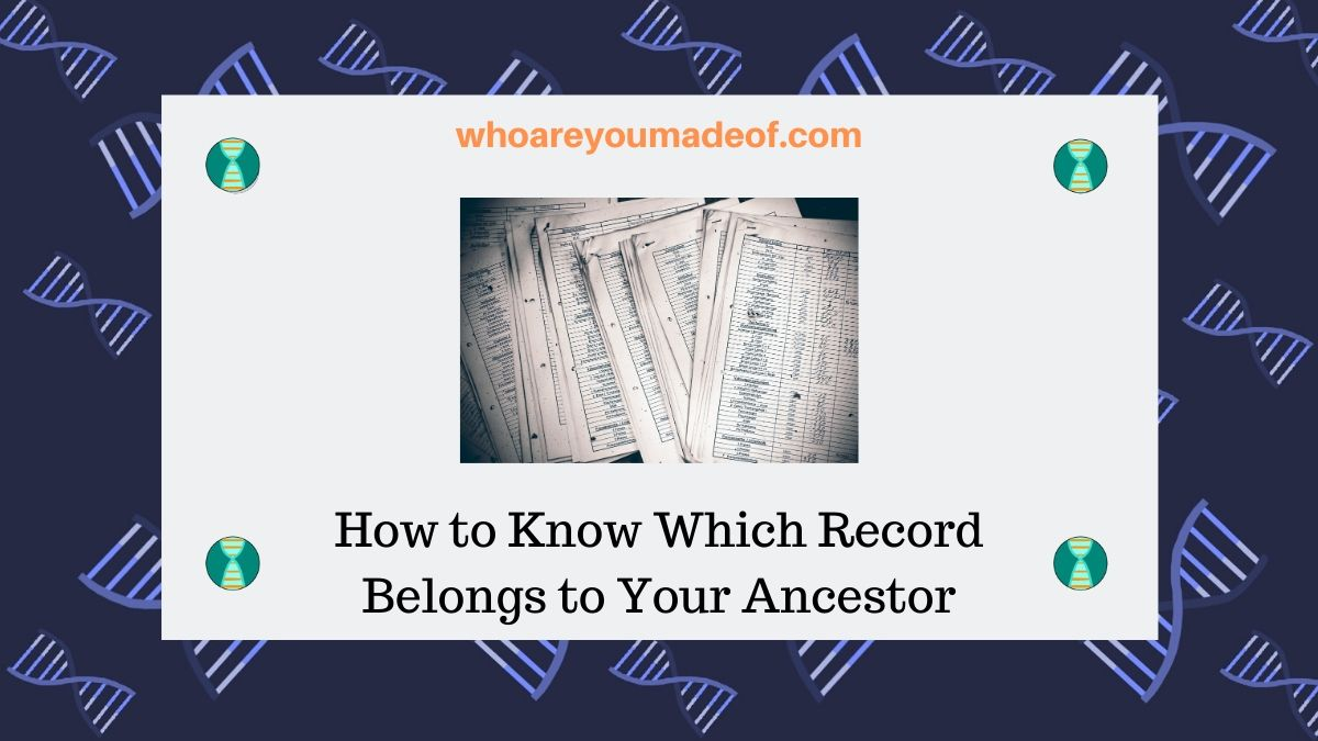 How to Know Which Record Belongs to Your Ancestor