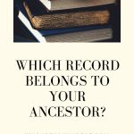 Which Record Belongs to Your Ancestor