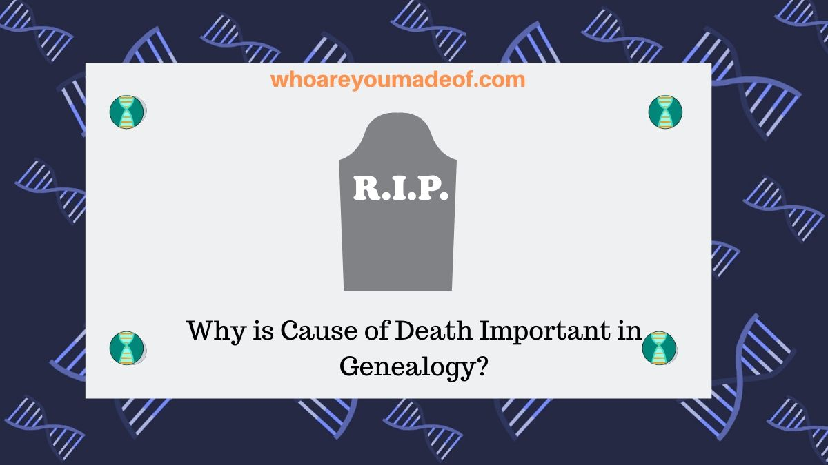 Why is Cause of Death Important in Genealogy?