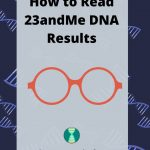 How to Read 23andMe DNA Results(1)