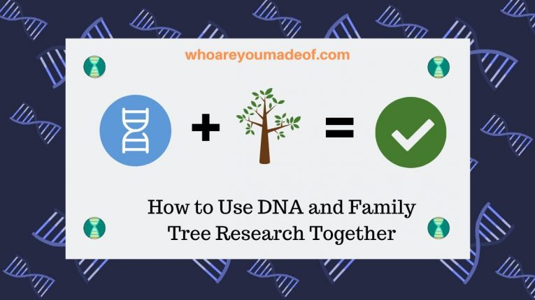 How to Use DNA and Family Tree Research Together