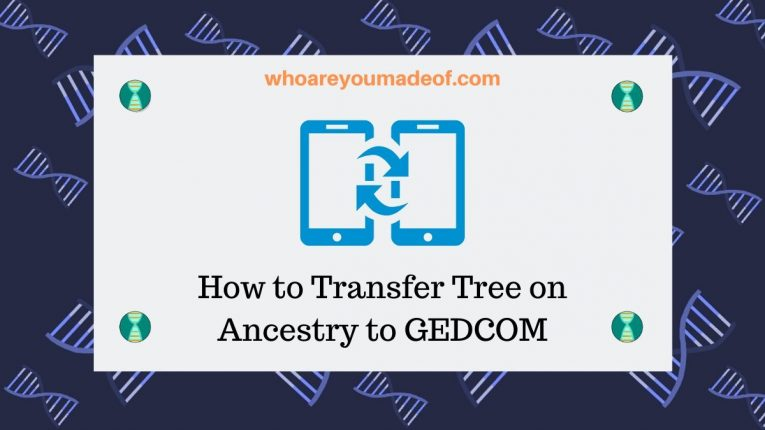 How to Transfer Tree on Ancestry to GEDCOM