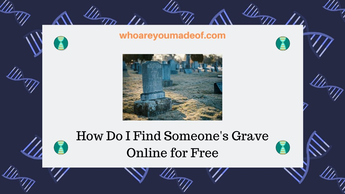 How Do I Find Someone's Grave Online for Free