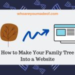 How to Make Your Family Tree Into a Website
