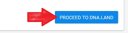The final step is to proceed to DNA.Land by clicking the button