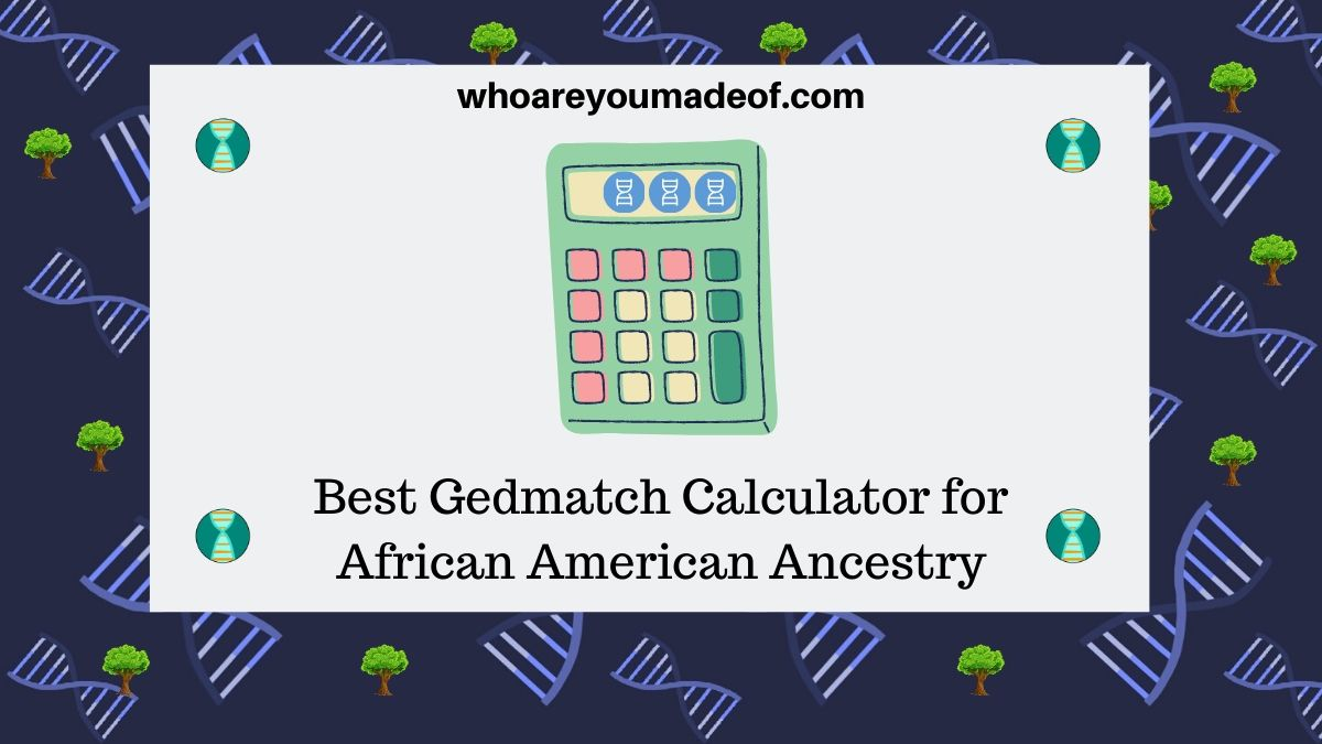 Best-Gedmatch-Calculator-for-African-American-Ancestry-1