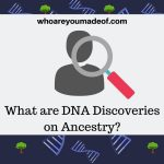 What are DNA Discoveries on Ancestry
