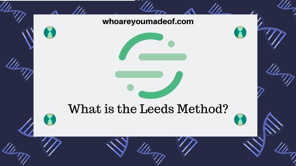 What is the Leeds Method