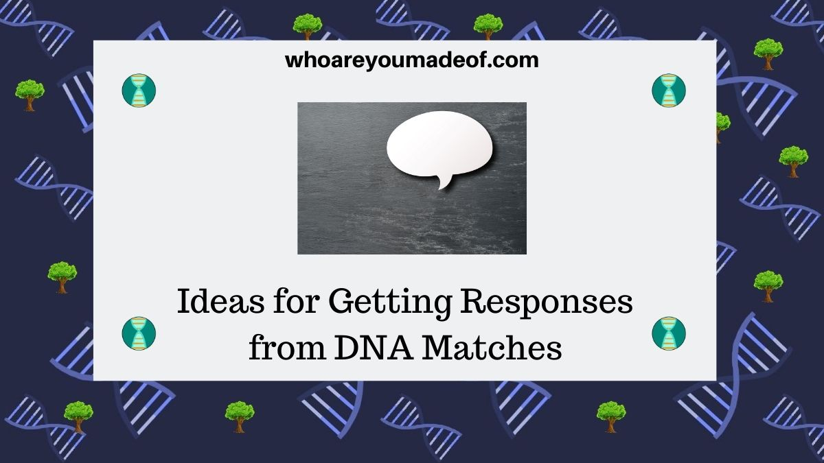 Ideas-for-Getting-Responses-from-DNA-Matches