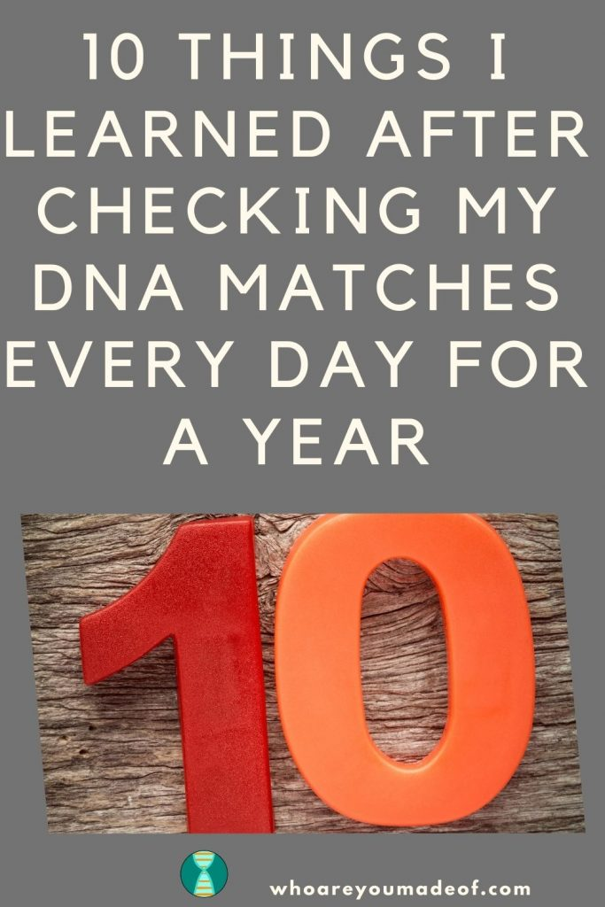 Ten things I learned after checking my DNA matches every day for a year Pinterest image with the number ten