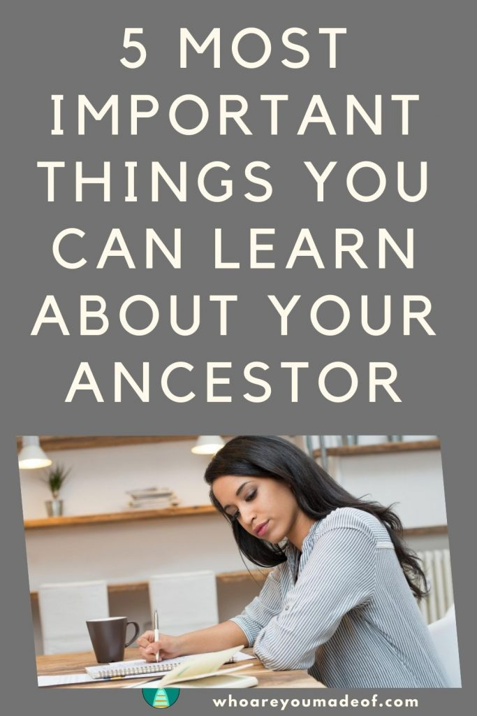Five Most Important Things You Can Learn About Your Ancestor Pinterest Image with Woman Taking Notes