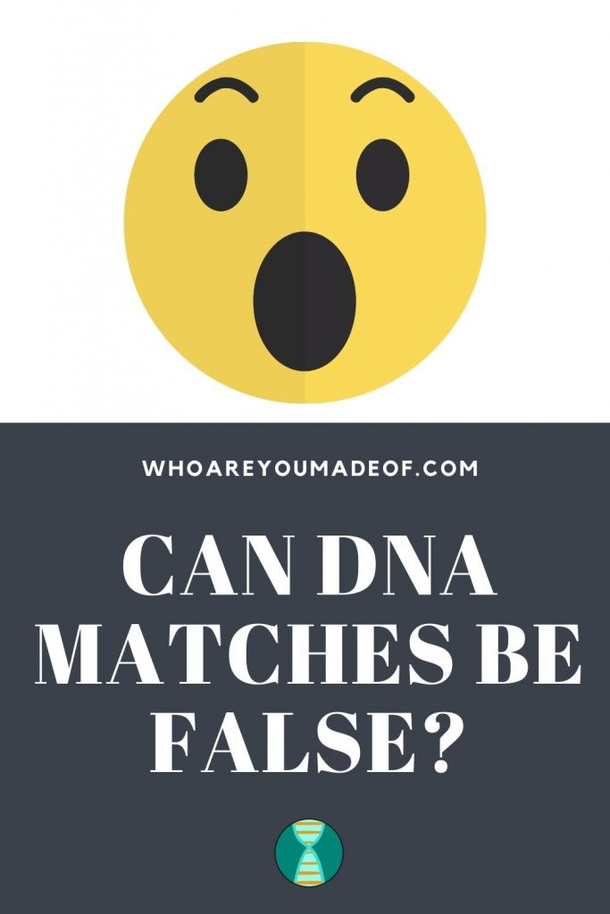 Can DNA Matches Be False?  Pinterest Image