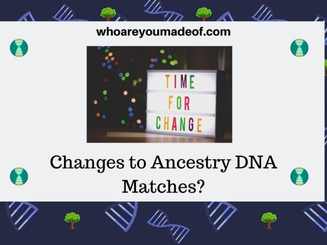 Changes to Ancestry DNA Matches