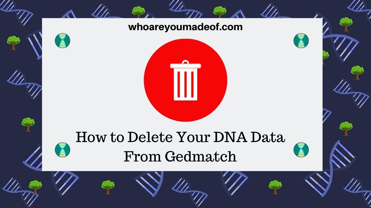 How to Delete Your DNA Data From Gedmatch