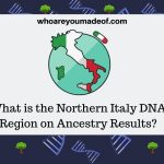 What is the Northern Italy DNA Region on Ancestry Results