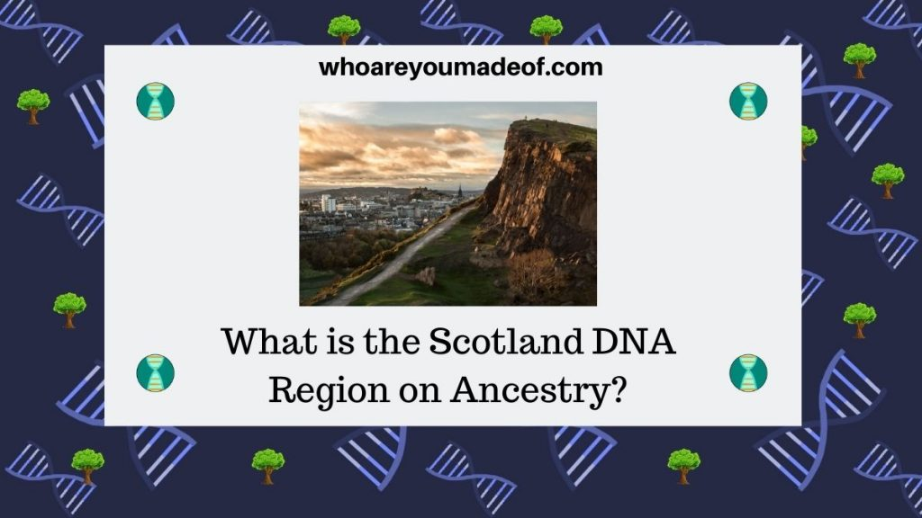 What is the Scotland DNA Region on Ancestry