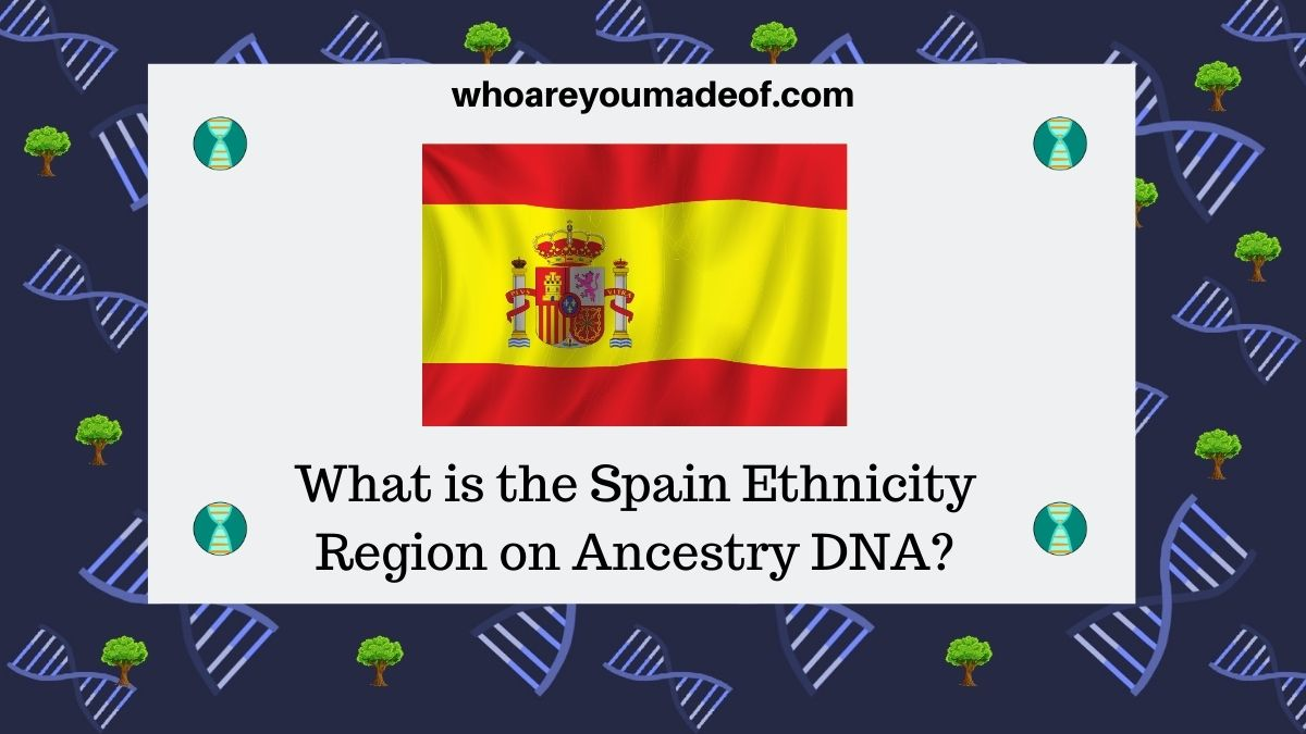 What is the Spain Ethnicity Region on Ancestry DNA