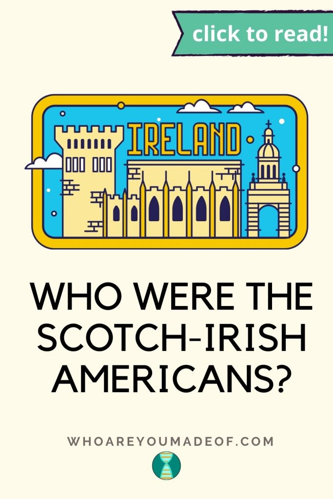 Who were the Scotch Irish Americans Pinterest Image with graphic of Building in Ireland
