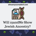 Will-23andMe-Show-Jewish-Ancestry-