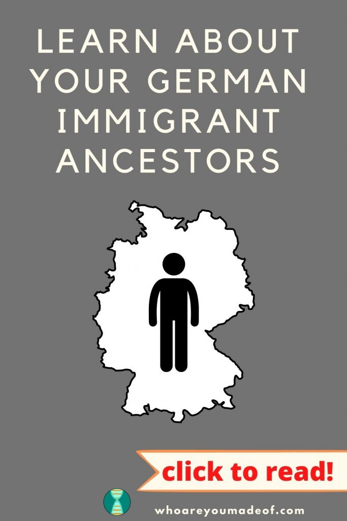 Learn About Your German Immigrant Ancestors Pinterest Image with map of Germany and graphic of person