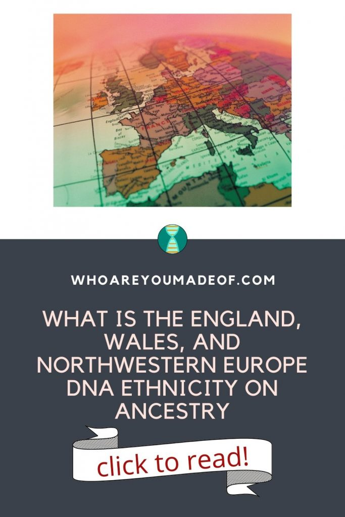 What is the England, Wales, and Northwestern Europe DNA Ethnicity on Ancestry? Pinterest image with photo showing map of europe