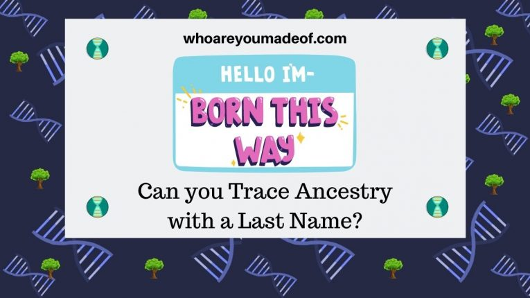 Can you Trace Ancestry with Last Name
