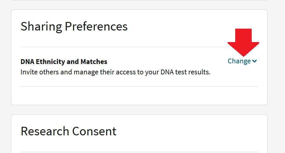 """To the right of the text """"DNA ethnicity and matches"""" you can click on the """"Change"""" link to expand your Sharing Preferences options and add someone to view your DNA results"""