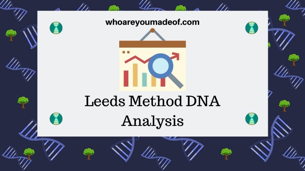 Leeds Method DNA Analysis