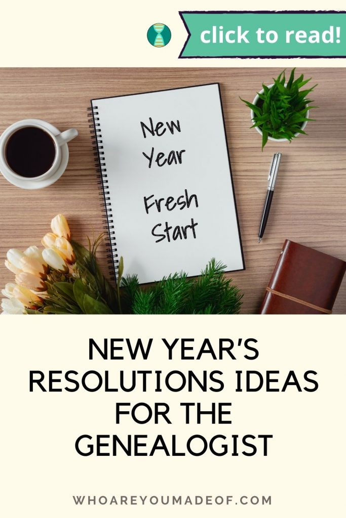 New Year's Resolution Ideas for the Genealogist Pinterest image with notebook, coffee cup, pen and journal on a wooden surface