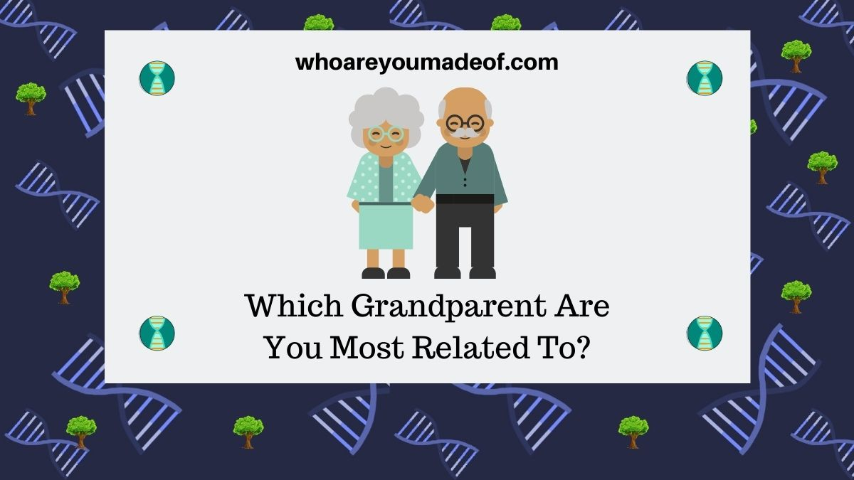 Which Grandparent Are You Most Related To