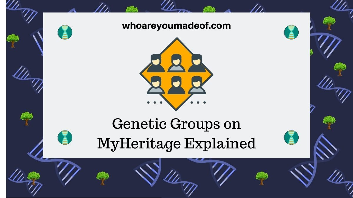 Genetic Groups on MyHeritage Explained