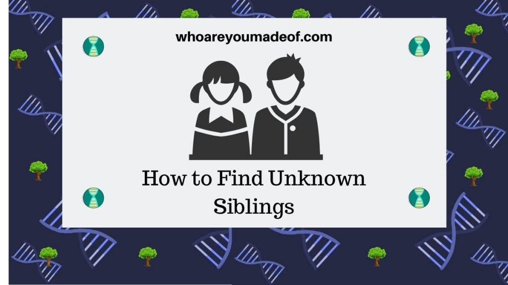 how to find unknown siblings featured image with a graphic of two siblings