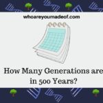 How Many Generations are in 500 Years?