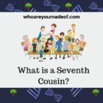 What-is-a-Seventh-Cousin-