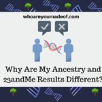 Why Are My Ancestry and 23andMe Results Different?