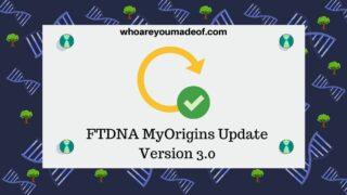 FTDNA MyOrigins Update Version 3.0