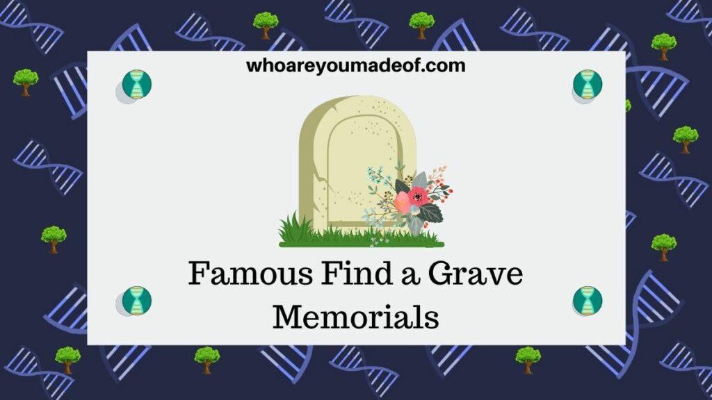 Famous Find a Grave Memorials