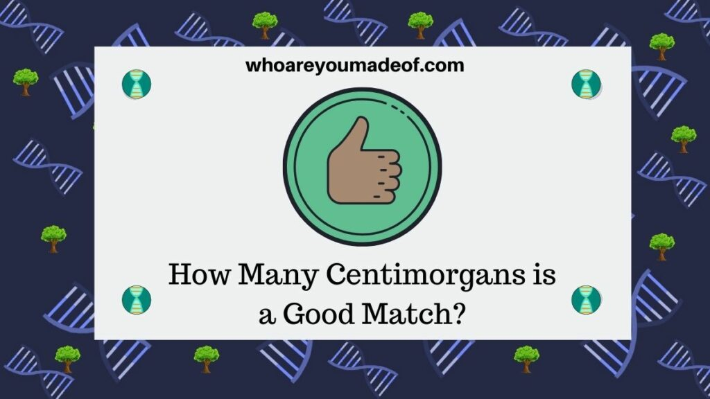 How Many Centimorgans is a Good Match