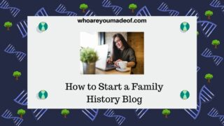 How to Start a Family History Blog