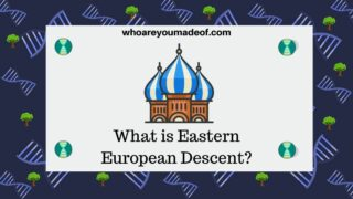 What is Eastern European Descent?