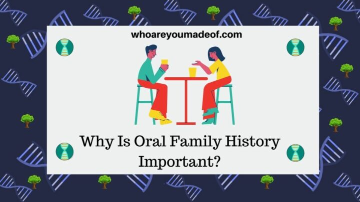 Why Is Oral Family History Important?