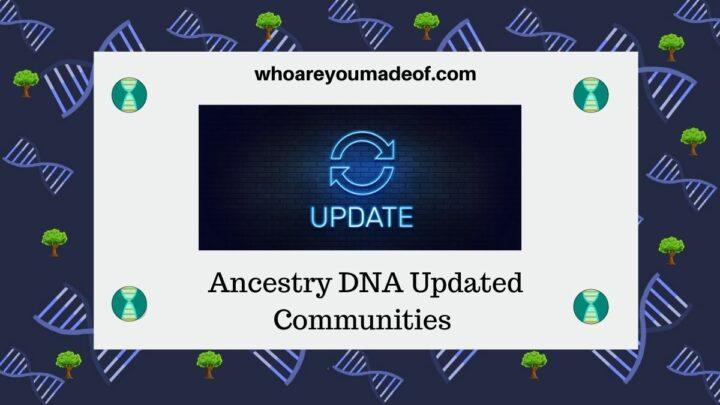 Ancestry DNA Updated Communities