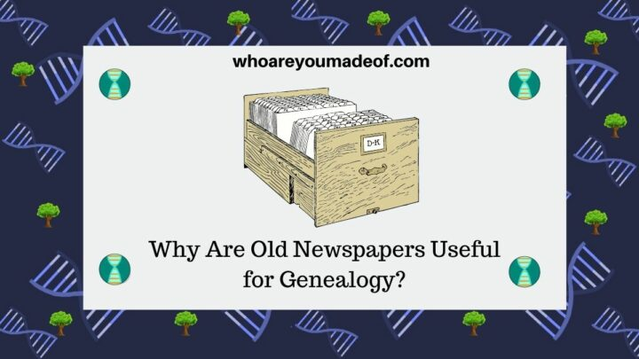 Why Are Old Newspapers Useful for Genealogy