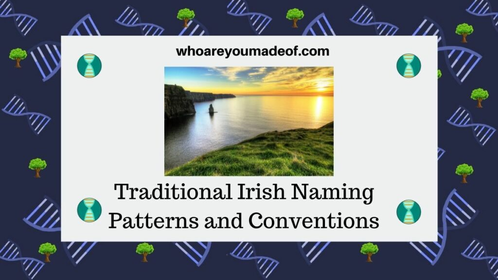 Traditional Irish Naming Patterns and Conventions
