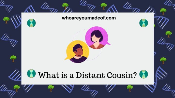What is a Distant Cousin