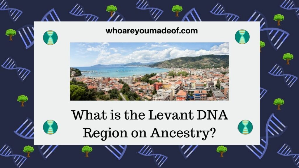 What is the Levant DNA Region on Ancestry?